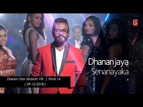 Dream Star Season VIII | Final 14  Dhananjaya Senanayaka ( 29-12-2018 )