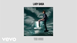 Lady Gaga - The Cure (Audio)
