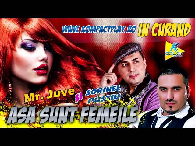 Sorinel Pustiu si Mr. Juve - Asa sunt Femeile (IN CURAND) Manele Noi 2014