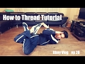 HOW TO THREAD | Tutorial | Bboy Vlog | ep 20 |