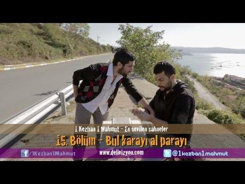 1 Kezban 1 Mahmut - 15 B�l�m Bul karay� al paray� En sevilen sahneler
