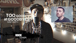 Download Lagu Sam Smith - Too Good At Goodbyes (ROCK COVER by The Ultimate Heroes) Gratis STAFABAND