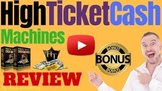 High Ticket Cash Machines Review ⚠️WARNING⚠️ DON'T GET THIS WITHOUT MY 👷CUSTOM👷 BONUSES!!