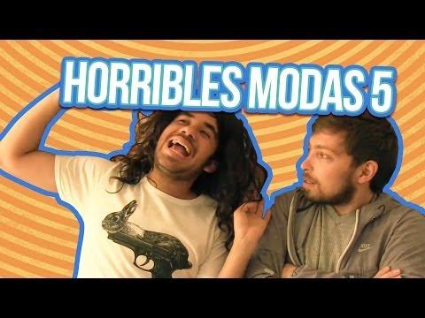 HORRIBLES MODAS 5 ????WEREVERTUMORRO????