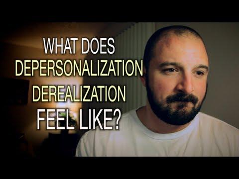What Does Depersonalization / Derealization Feel Like?