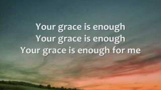 Chris Tomlin - Your Grace is Enough - Lyrics
