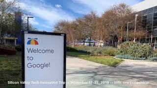 Silicon Valley Tech Innovation Trip -- November 17-22, 2019 -- Info: http://tiny.cc/techtrip