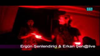 Erkan ŞEN & Ergün Şenlendirici@LİVE!