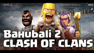 Baahubali 2 trailer - Clash Of Clans Version HD | Baahubali 2 Movie | Bahubali 2 COC