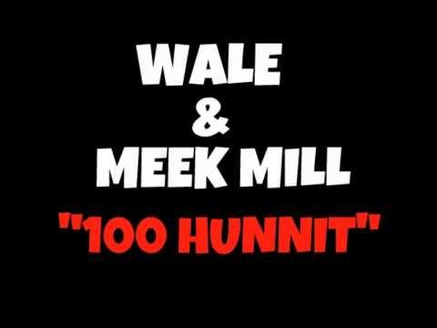 Wale & Meek Mill - 100 Hunnit