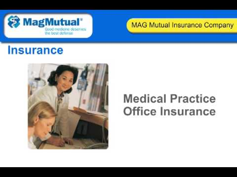 MAG Mutual - Doctor Malpractice Insurance - Medical Professional Liability Insurance