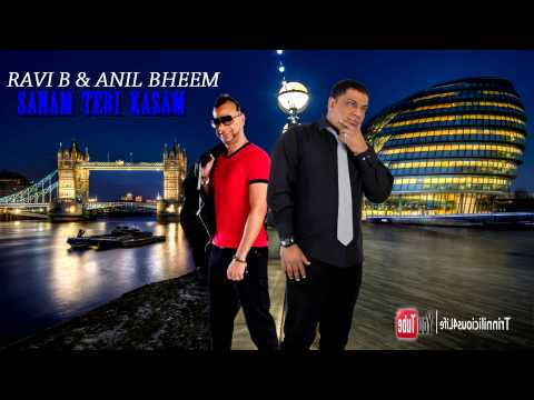 Ravi B & Anil Bheem - Sanam Teri Kasam  2013 BRAND NEW RELEASE...