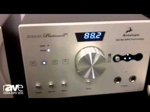 CEDIA 2015: Antelope Audio Features Its Zodiac Platinum DAC With DSD Streaming and Up to 384 kHz DAC