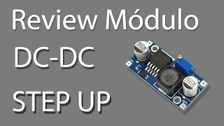Review Modulo | DC-DC Step Up | XL6009