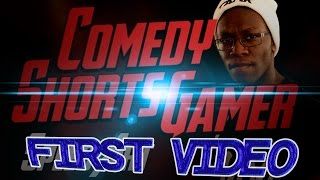 ComedyShortsGamer First Video EVER! | Youtubers First Videos Ever | Youtubers First Time