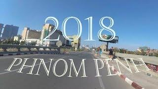 THE KINGDOM OF CAMBODIA | PHNOM PENH 2018 Travelling Around the City.