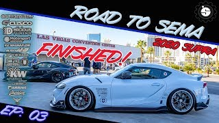 A90 Supra Is finished | ROAD TO SEMA EP:03 | 2020 supra