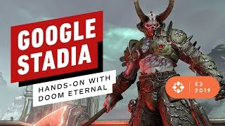 Google Stadia Hands-On With Doom Eternal - E3 2019