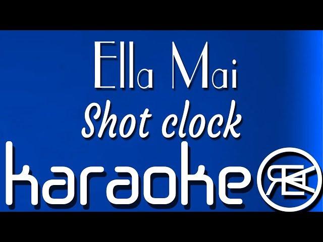 Ella Mai - Shot clock  Karaoke, Lyrics, Instrumental