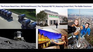 Crazy Selifes, Future Cars, The Thinnest TV, 3D Printed House