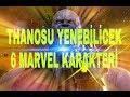 Thanos'u saniyeler içinde yenebilecek 6 marvel karakteri #Kim kimi yenebilir