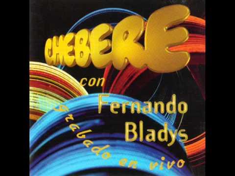 CHEBERE CON FERNANDO BLADYS EN VIVO CD COMPLETO