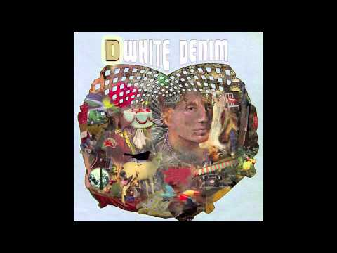 White Denim - Anvil Everything