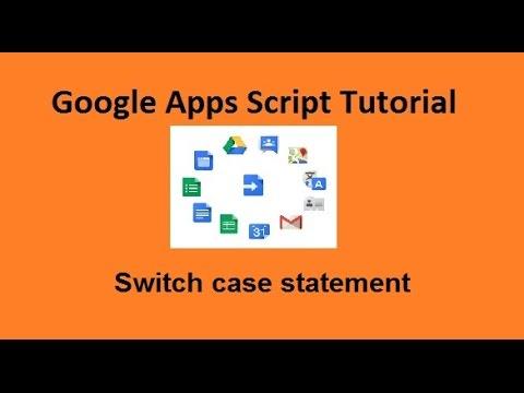 Switch case statement in Google apps script tutorials- 07