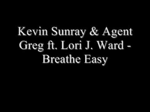 Kevin Sunray And Agent Greg Feat. Lori J. Ward - Breathe Easy (Kevin Sunray Dirty Mix)