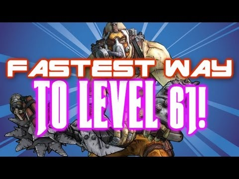 Borderlands 2 - FASTEST / EASIEST WAY TO LEVEL 61