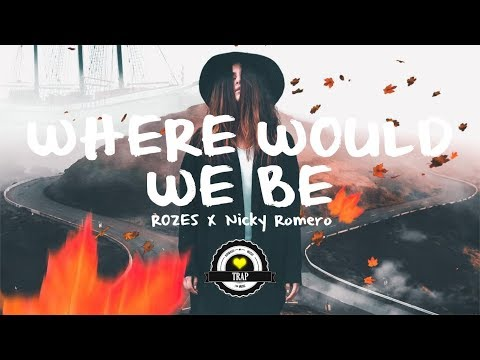 ROZES X Nicky Romero - Where Would We Be (Squalzz Remix)