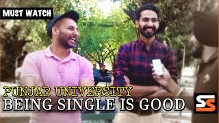 Why Being Single Is Too Good | Panjab University | Singh Sardar Productions