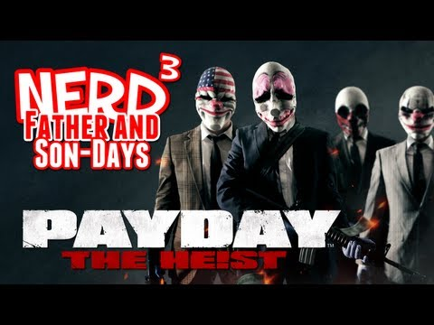 Nerd³'s Father and Son-Days - Payday: The Heist