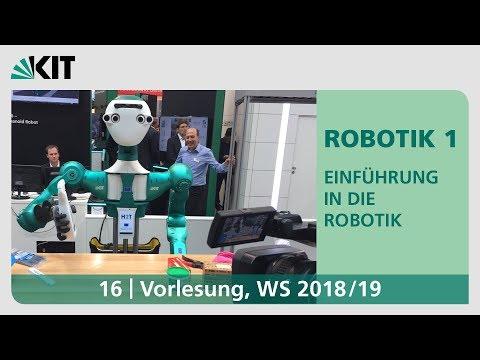 16: Robotik 1-Einführung in die Robtik, Vorlesung, WS 2018/19