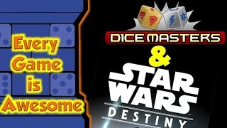 Every Game is Awesome - Star Wars Destiny vs Dicemasters