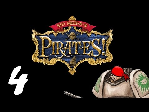 Let's Play Sid Meier's Pirates! - Episode 4 - Spicy Escorts