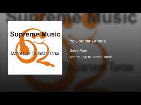 Ye Gotedar Lahnga