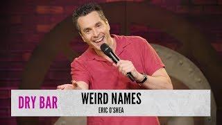 People With Weird Names. Eric O'Shea