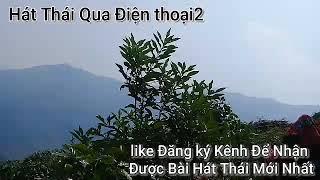 Hát Thái Qua Điện Thoại   DT Thái VN