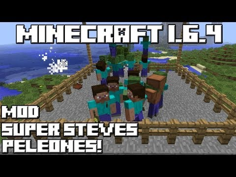 Minecraft 1.6.4 MOD SUPER STEVES PELEONES