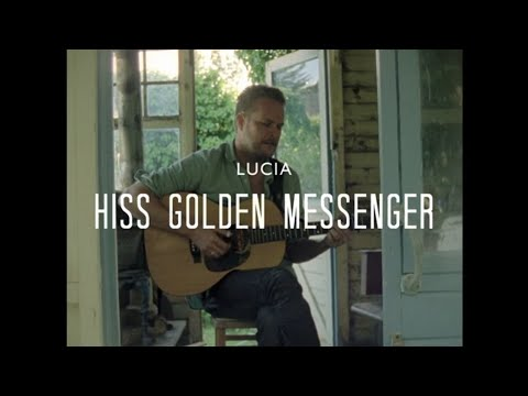 Hiss Golden Messenger - Lucia