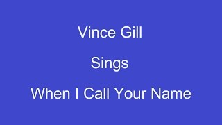 When I Call Your Name On Screen Vince Gill