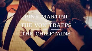 Pink Video - Pink Martini & The von Trapps meet The Chieftains