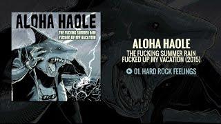 Aloha Haole - The Fucking Summer Rain Fucked Up My Vacation [EP 2015]