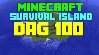 Minecraft - Survival island - Dag 100 ''Extra lange episode!''