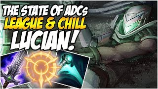 THE STATE OF ADCs, WITH LUCIAN! - League & Chill | League of Legends