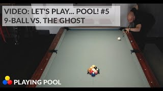 [EN] Let's play... pool #5: 9-Ball vs. The Ghost with commentary