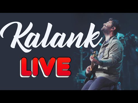 Kalank - Live | Arijit Singh | First Time | Exclusive