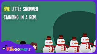 5 Little Snowmen Standing in a Row | Snowman Songs for Children | Lyric Video | The Kiboomers