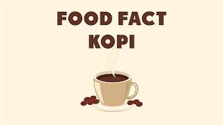 Food Fact : Kopi